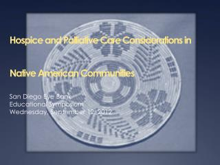 Hospice and Palliative Care Considerations in Native American Communities