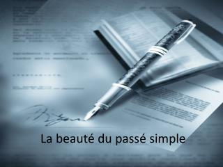 La beaut  du pass  simple