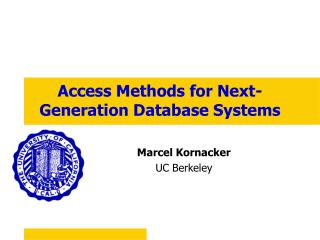 Access Methods for Next-Generation Database Systems