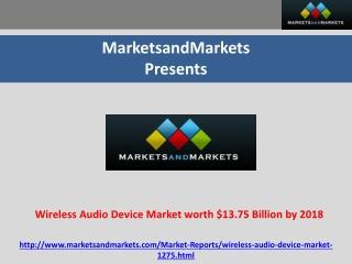 Wireless Audio Device Market worth $13.75 Billion by 2018