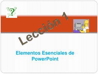 Elementos Esenciales de PowerPoint
