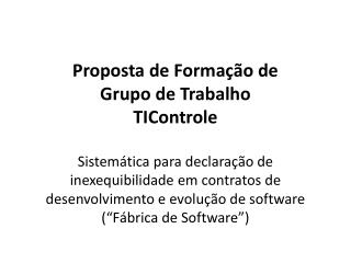Proposta de Forma  o de  Grupo de Trabalho TIControle  Sistem tica para declara  o de inexequibilidade em contratos de d