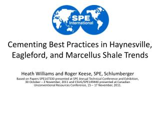 Cementing Best Practices in Haynesville, Eagleford, and Marcellus Shale Trends