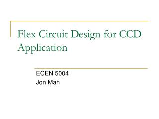 flex circuit design for ccd application