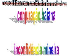 Revoltas na col nia brasileira: