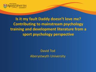 Is it my fault Daddy doesn t love me Contributing to mainstream psychology training and development literature from a sp