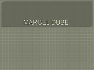 MARCEL DUB