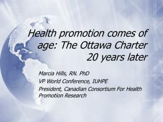 Health promotion comes of age: The Ottawa Charter 20 years later