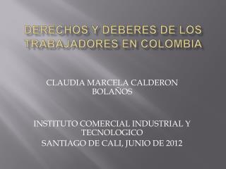 DERECHOS Y DEBERES DE LOS TRABAJADORES EN COLOMBIA