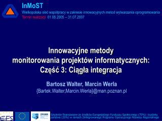 Innowacyjne metody  monitorowania projekt w informatycznych: Czesc 3: Ciagla integracja