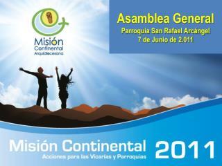 Asamblea General Parroquia San Rafael Arc ngel 7 de Junio de 2.011