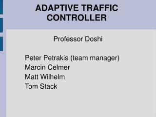 ADAPTIVE TRAFFIC CONTROLLER