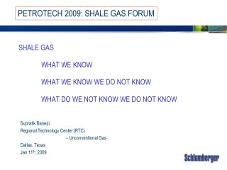 SHALE GAS   WHAT WE KNOW   WHAT WE KNOW WE DO NOT KNOW   WHAT DO WE NOT KNOW WE DO NOT KNOW