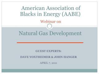 GUEST EXPERTS:  DAVE YOXTHEIMER  JOHN HANGER  APRIL 7, 2011