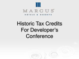 Historic Tax Credits For Developer s Conference