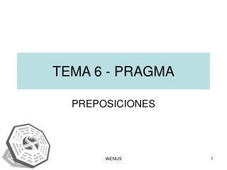 TEMA 6 - PRAGMA