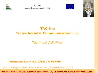 TAC-line Trans-Adriatic Communication Line  Technical Activities    Tommaso Leo- D.I.I.G.A., UNIVPM
