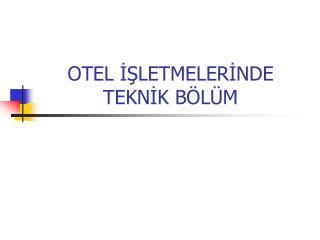OTEL ISLETMELERINDE TEKNIK B L M