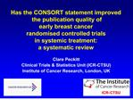 has the consort statement improved  the publication quality of  early breast cancer  randomised controlled trials  in sy