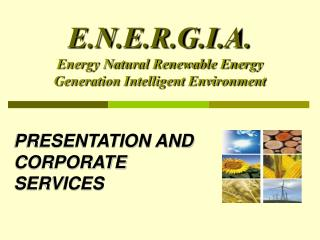 E.N.E.R.G.I.A. Energy Natural Renewable Energy Generation Intelligent Environment