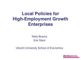 Niels Bosma Erik Stam  Utrecht University School of Economics