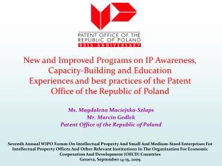 Ms. Magdalena Maciejska-Szlaps Mr. Marcin Gedlek Patent Office of the Republic of Poland