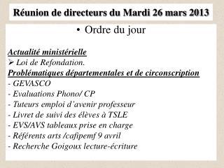 R union de directeurs du Mardi 26 mars 2013