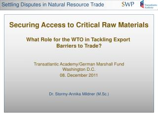 Securing Access to Critical Raw Materials  What Role for the WTO in Tackling Export  Barriers to Trade   Transatlantic A