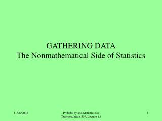 gathering data the nonmathematical side of statistics