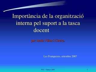 Import ncia de la organitzaci  interna pel suport a la tasca docent    per Jes s Vi as i Cirera.