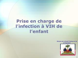 prise en charge de l infection   vih de l enfant