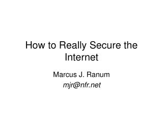 How to Really Secure the Internet