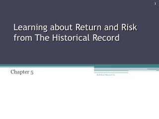 Learning about Return and Risk from The Historical Record