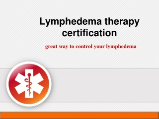Lymphedema therapy certification