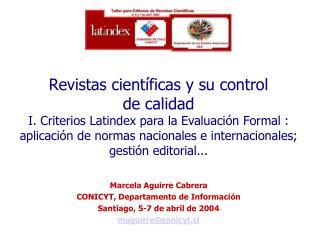 Revistas cient ficas y su control  de calidad  I. Criterios Latindex para la Evaluaci n Formal : aplicaci n de normas na