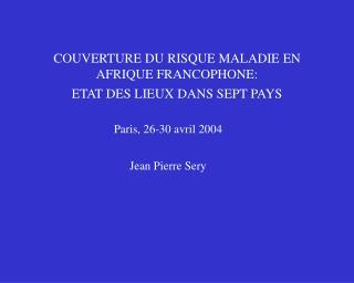 couverture du risque maladie en afrique francophone: etat des lieux dans sept pays