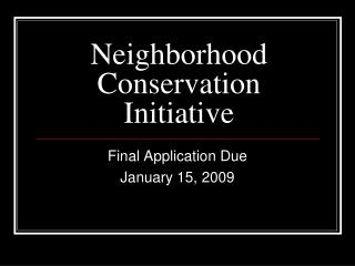 Neighborhood Conservation Initiative