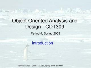 Object-Oriented Analysis and Design - CDT309  Period 4, Spring 2008