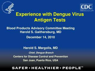 Experience with Dengue Virus Antigen Tests