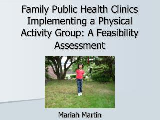 Family Public Health Clinics Implementing a Physical Activity Group: A Feasibility Assessment