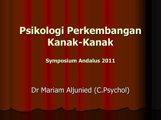 Psikologi Perkembangan  Kanak-Kanak  Symposium Andalus 2011