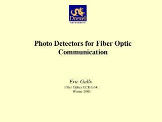 Photo Detectors for Fiber Optic Communication