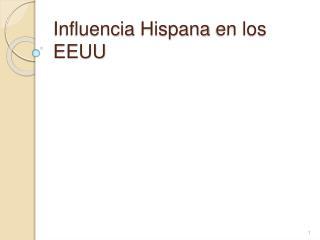 Influencia Hispana en los EEUU