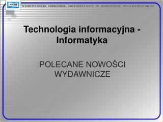Technologia informacyjna - Informatyka
