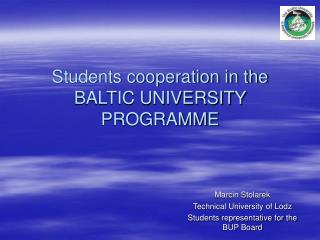 Students cooperation in the BALTIC UNIVERSITY PROGRAMME