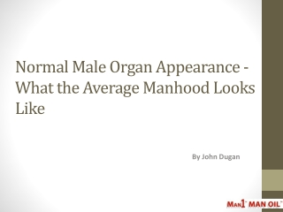 Normal Male Organ Appearance - What the Average Manhood Look