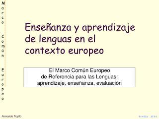 Ense anza y aprendizaje de lenguas en el contexto europeo