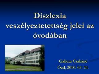 Diszlexia vesz lyeztetetts g jelei az  vod ban