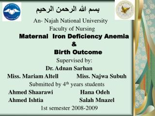 An- Najah National University           Faculty of Nursing         Maternal  Iron Deficiency Anemia          Birth Outco
