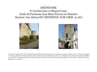 SEIGNEURIE  Cf Architectures en R gion Centre  Guide du Patrimoine Jean Marie P rouse de Montclos      Hachette 1 re  di
